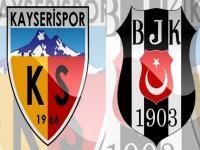 Kayserispor Beşiktaş maçı saat kaçta, hangi kanalda?
