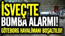 İsveç'te bomba alarmı Göteborg havalimanı boşaltıldı