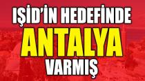IŞİD'in hedefinde Antalya varmış!
