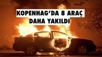 Kopenhag'da 8 araç daha yakıldı