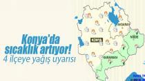 Konya'da sıcaklık artıyor! 4 ilçeye yağış uyarısı